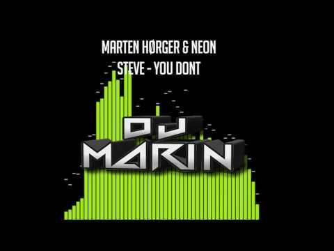 Marten Hørger & Neon Steve - You Dont (mix marin)