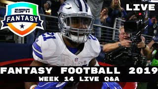 2019 Fantasy Football Advice - Live Q&A Week 14: Answering Your Fantasy Football Questions