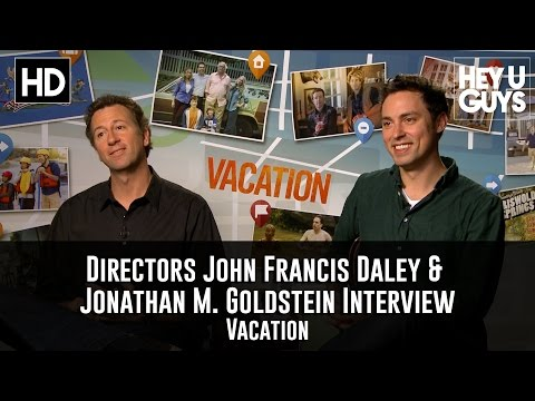 Directors John Francis Daley & Jonathan M. Goldstein Exclusive   Vacation