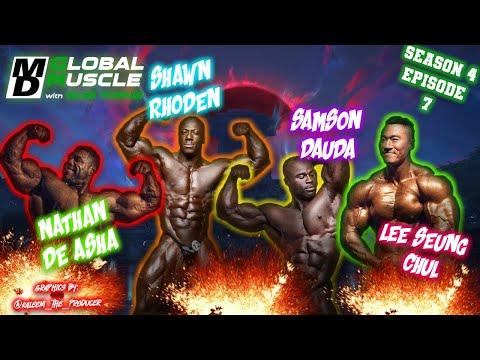 Shawn Rhoden, Nathan De Asha, Seung Chul & Samson Dauda | MD Global Muscle | S4 E7