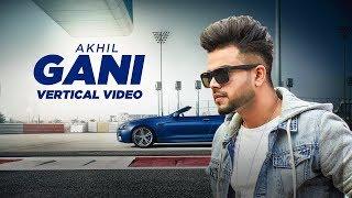 Gani (Vertical Video) | Akhil Feat Manni Sandhu | Latest Punjabi Song 2019| Speed Records