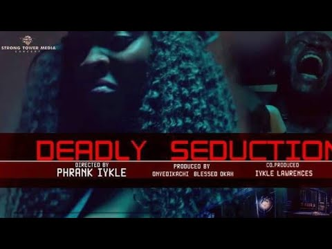 Download LATEST NOLLYWOOD HOTTEST MOVIE 2021 TITLED DEADLY SEDUCTION ...... A MUST WATCH MOVIE