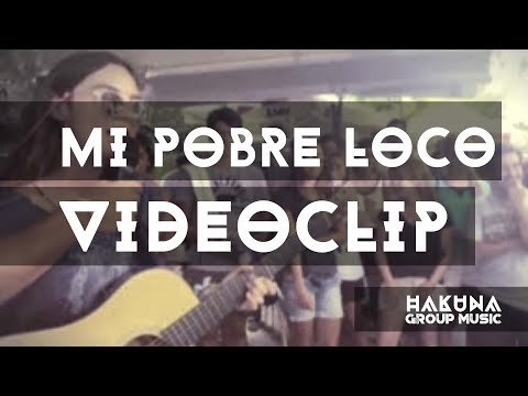 HAKUNA GROUP MUSIC - Mi pobre loco (Lyrics)