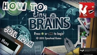 How To: Tiny Brains with Joel & Adam