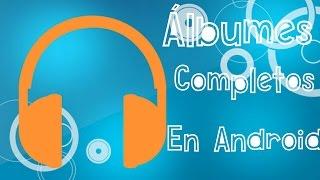 DESCARGAR ALBUMES DE MUSICA COMPLETOS EN ANDROID (MEGA)