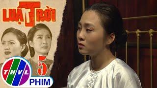 Luật trời - Tập 5[2]: Bà Lâm xót xa cưới vợ cho chồng để kiếm con trai nối dõi