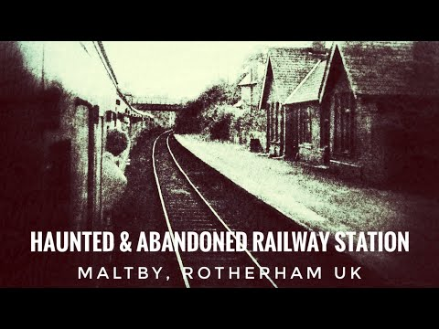 THE HAUNTED & ABANDONED RAILWAY STATION | Maltby, Rotherham UK | Paranormal Investigation