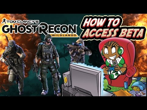 How to Access Ghost Recon Wildlands BETA Gameplay