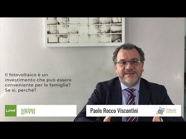 Italia Solare 2019 - Fotovoltaico: una buona opportunità - Paolo Rocco Viscontini (italia Solare)