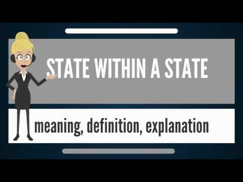 What is STATE WITHIN A STATE? What does STATE WITHIN A STATE mean? STATE WITHIN A STATE meaning