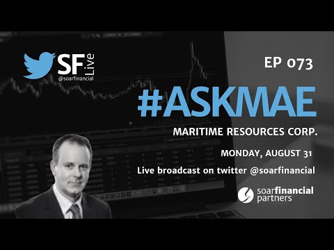 SF Live Ep 73 - Maritime Resources Corp.