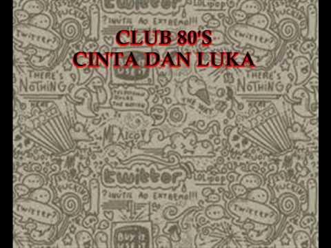 CLUB 80 S   CINTA DAN LUKA