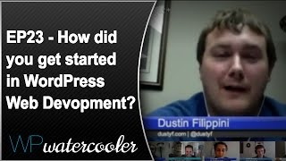 EP23 - How did you get started in WordPress web development? - WPwatercooler - February 25 2013