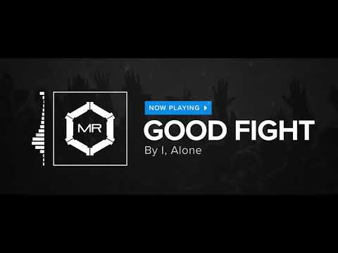 I, Alone - Good Fight [HD]