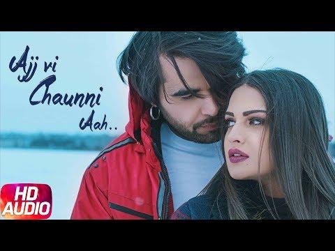 Ajj Vi Chaunni Aah   Audio Song   Ninja ft Himanshi Khurana   Gold Boy   Latest Punjabi Song 2018