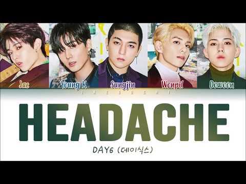 DAY6 (데이식스) - Headache (두통) (Color Coded Lyrics Eng/Rom/Han/가사)