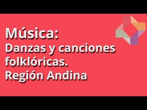 Danzas ycancionesfolklóricas: Región Andina - Música - Educatina