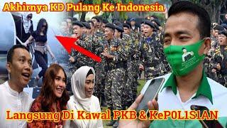 Akhirnya KD Pulang Ke Indonesia!! Langsung Di Kawal PKB & KeP0L1S1AN Indonesia?? Siap Bungkam Rozak!