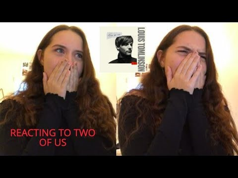 REACTING TO TWO OF US BY LOUIS TOMLINSON