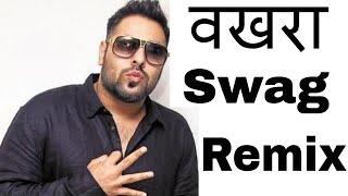 Badshah-Wakhra Swag | Desi Remix | Dj Shivam Mehta| Latest Punjabi Remix 2015