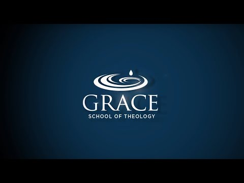 Grace School of Theology - A Seminary to the World (with Captions)