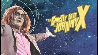 The Ghastly Love of Johnny X (2012) Official Trailer