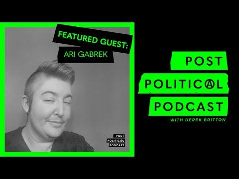 Post Political Podcast - Episode 015: Ari Gabrek