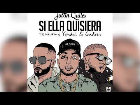 Justin Quiles - Si Ella Quisiera ft. Yandel & Gadiel (Remix)