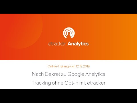 Online-Training: Nach Dekret zu Google Analytics - Tracking ohne Opt In mit etracker