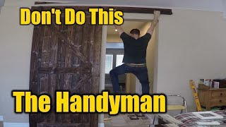 The Barn Door Fad is a Huge Problem | THE HANDYMAN |
