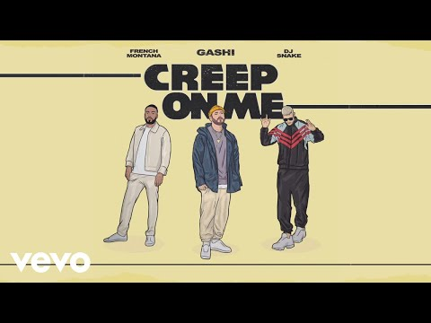 GASHI - Creep On Me (Audio) ft. French Montana, DJ Snake