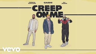 Video GASHI - Creep On Me (Audio) ft. French Montana, DJ Snake download MP3, 3GP, MP4, WEBM, AVI, FLV September 2018