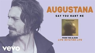 Watch Augustana Say You Want Me video