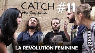 Catch au Comptoir #11 - La Révolution Féminine