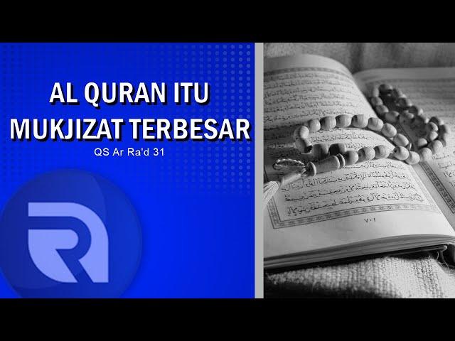 Al Quran itu Mukjizat Terbesar - AsbabunNuzul QS ArRa'd31 - Ust Dikdik
