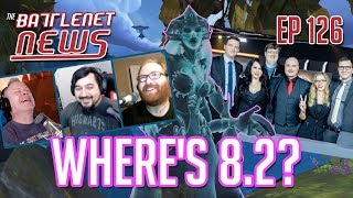 Where's 8.2? | Battlenet News Ep 126