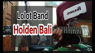 Lolot Band - Holden Bali (Lead Guitar)