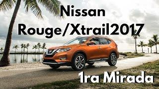 Nissan Rouge-Xtrail 2017 primera mirada