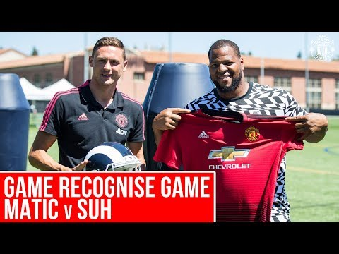 Game Recognise Game: Nemanja Matic vs Ndamukong Suh | Manchester United v Los Angeles Rams