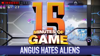 15 Minutes of Game - Angus Hates Aliens