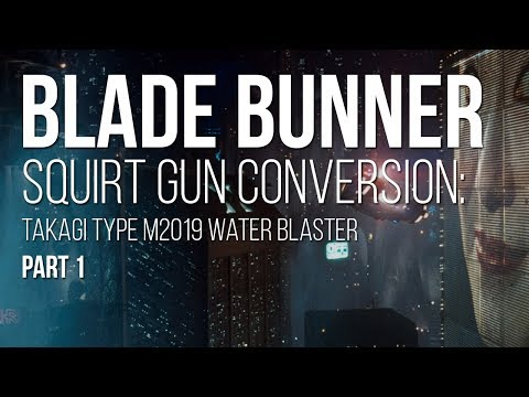 Blade Runner Squirt Gun Build [Takagi Type M2019 Water Blaster Conversion] : Part 1