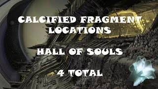 Calcified Fragment Locations - Hall of Souls