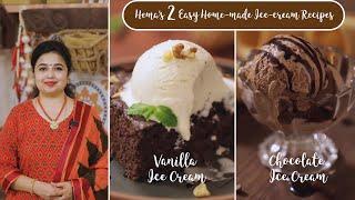 Easy 2 Home-made Ice-cream recipes | Vanilla Ice Cream | Chocolate Ice Cream | Ice Cream Recipes