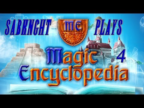 Let's Play ~ Magic Encyclopedia: First Story [Part 4]