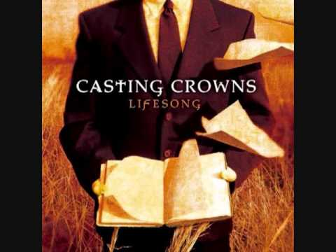 Casting Crowns   Blessed be Your name