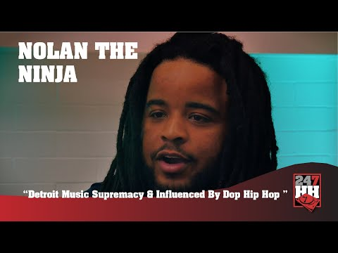 Nolan The Ninja – Detroit Music Supremacy & Influenced By Dope Hip Hop (247HH EXCL)