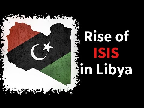 The Rise Of ISIS In Libya