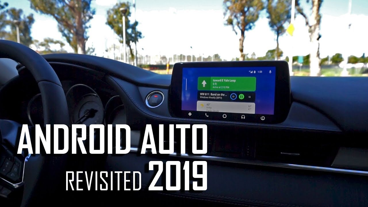 Android Auto Revisited: How is it in 2019?