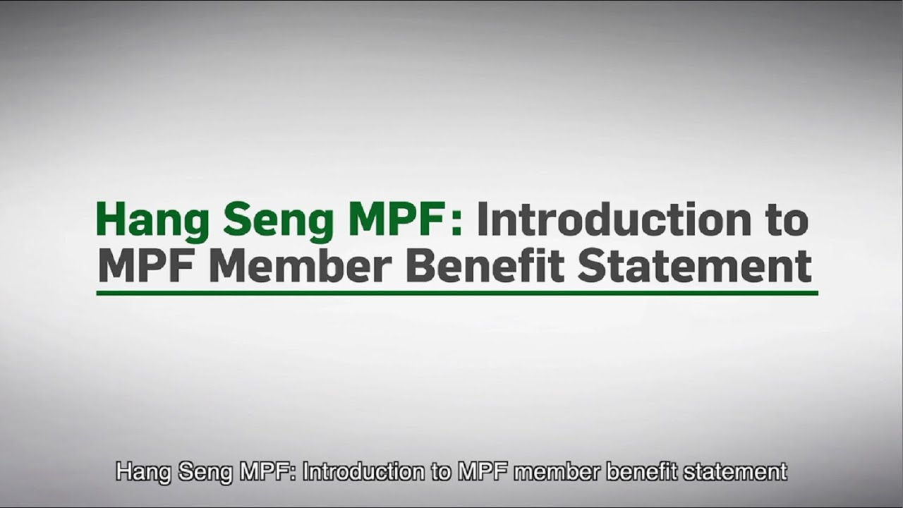 Hang Seng MPF: Education videos of MPF Member Benefit Statement – Episode 1