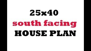 25x40 south facing best house plan